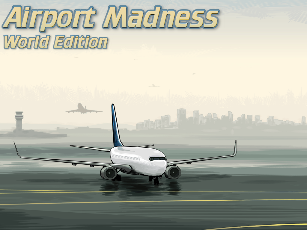 Airport Madness: World Edition.