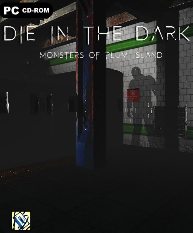Die in the Dark.