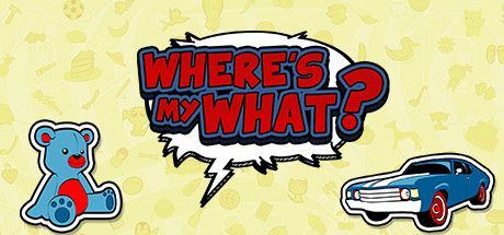 Where\'s My What
